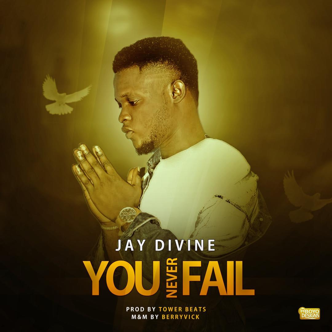 Jay Divine - You Never Fail