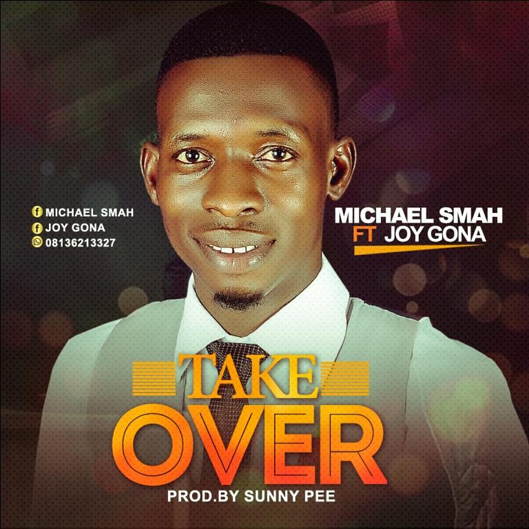 Michael Smah Ft. Joy Gona - Take Over