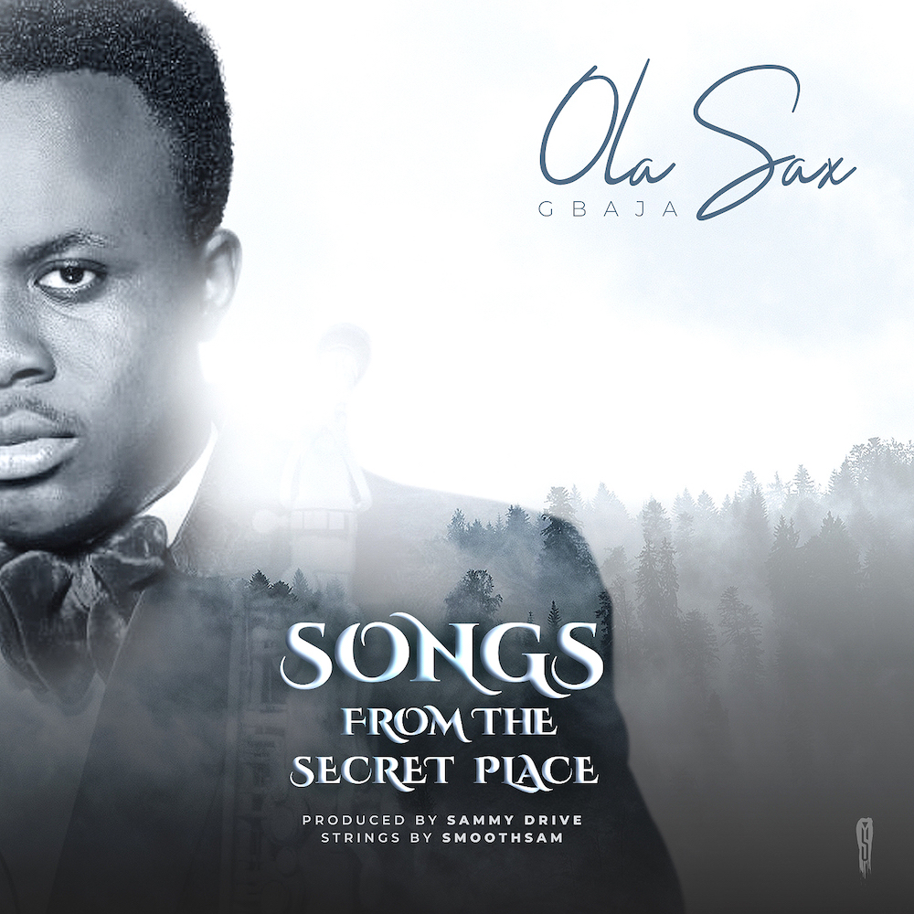 Olasax Gbaja - Songs From The Secret Place