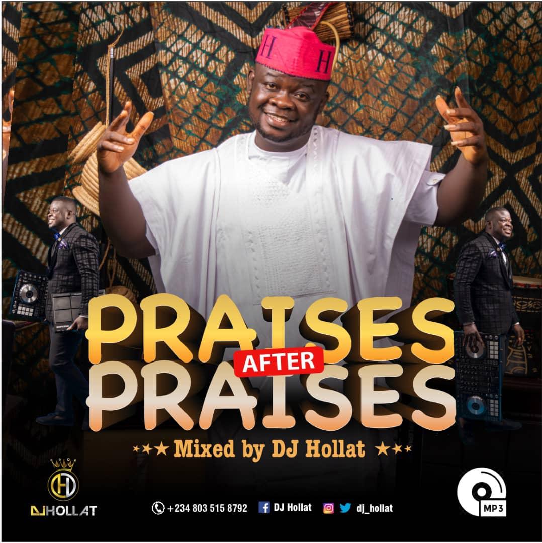 DJ Hollat - Praises after praises
