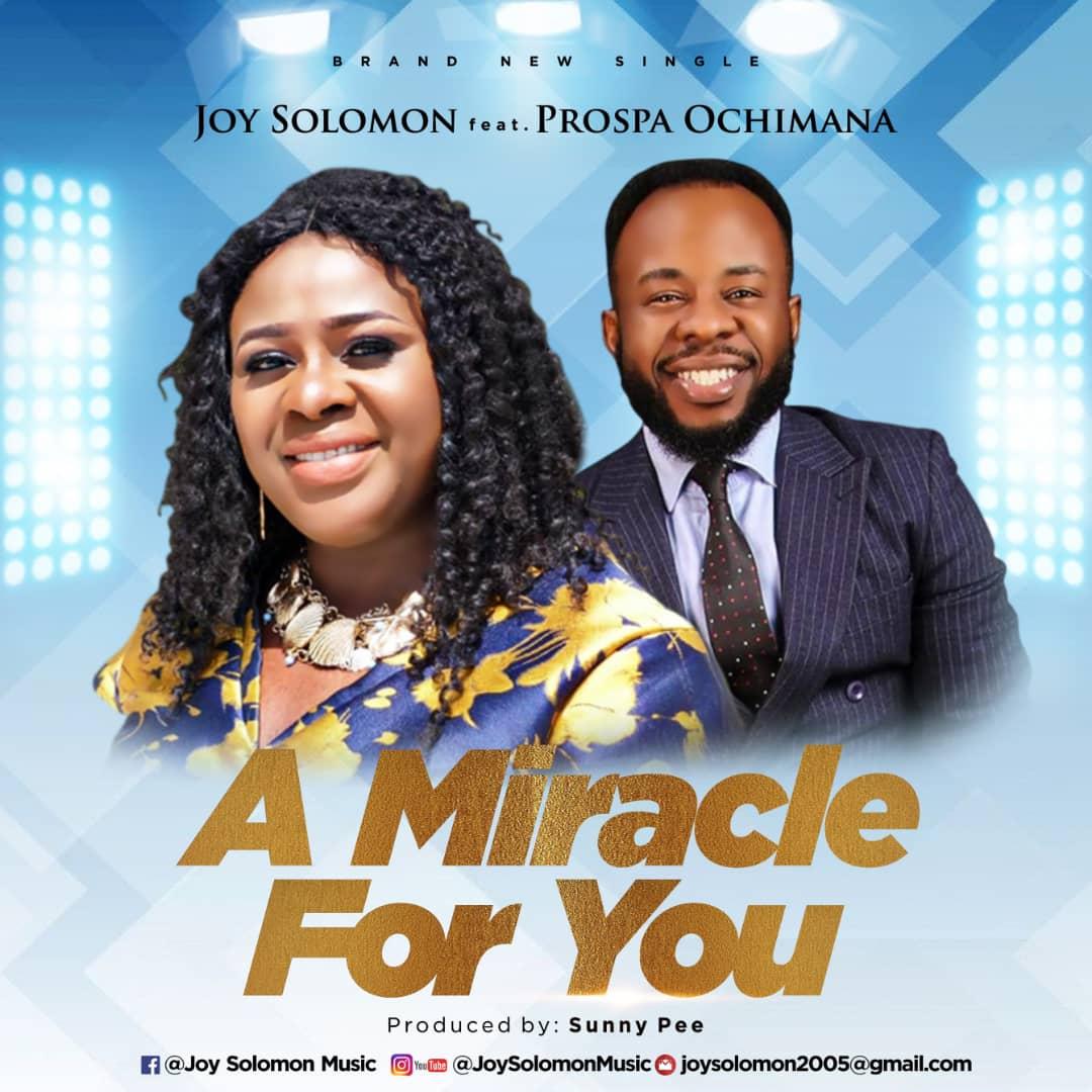 Joy Solomon Ft. Prospa Ochimana - A Miracle