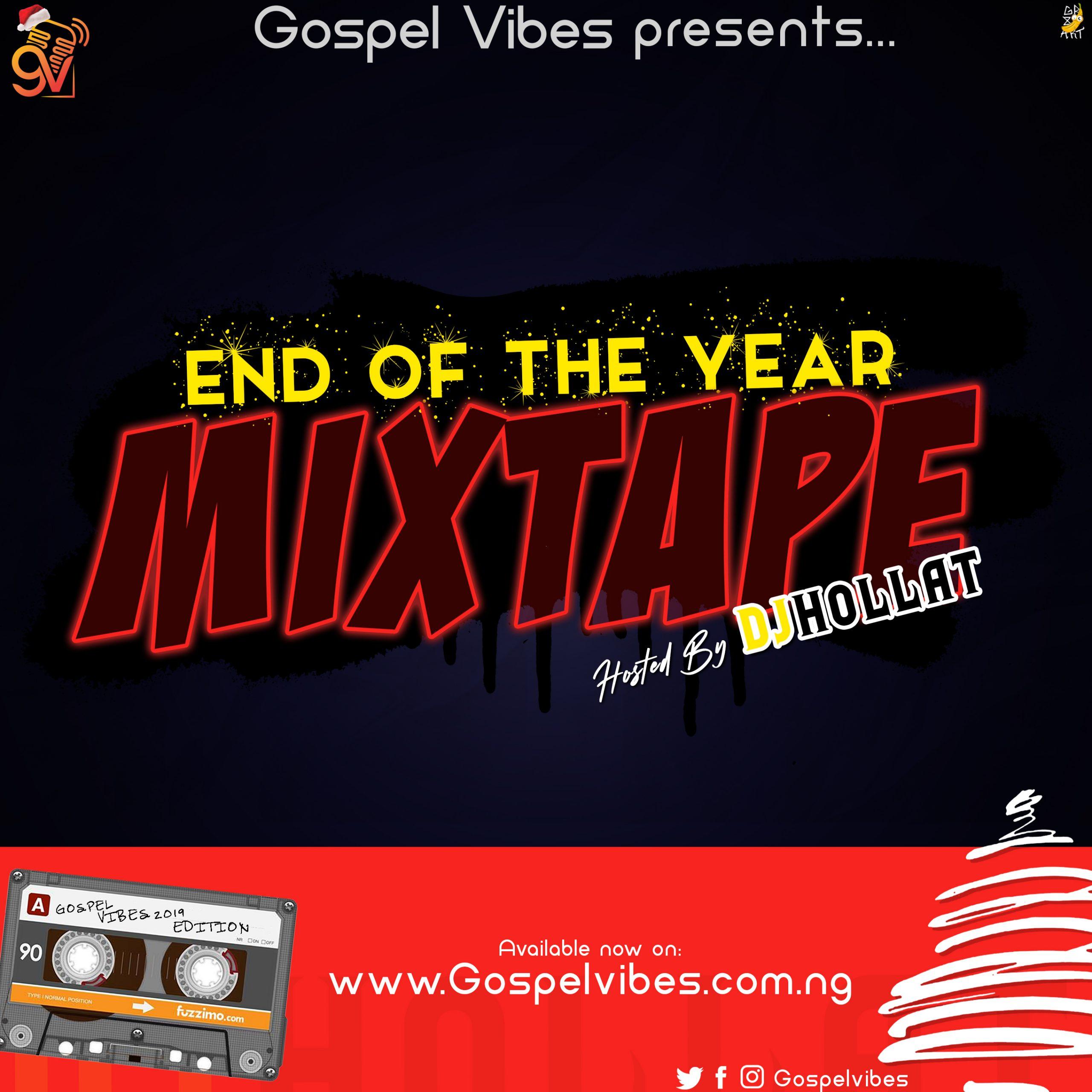 Gospel Vibes Ft. DJ Hollat - End Of The Year Mixtape