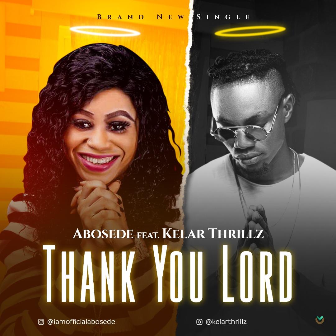 Abosede Ft. Kelar Thrillz - Thank You Lord