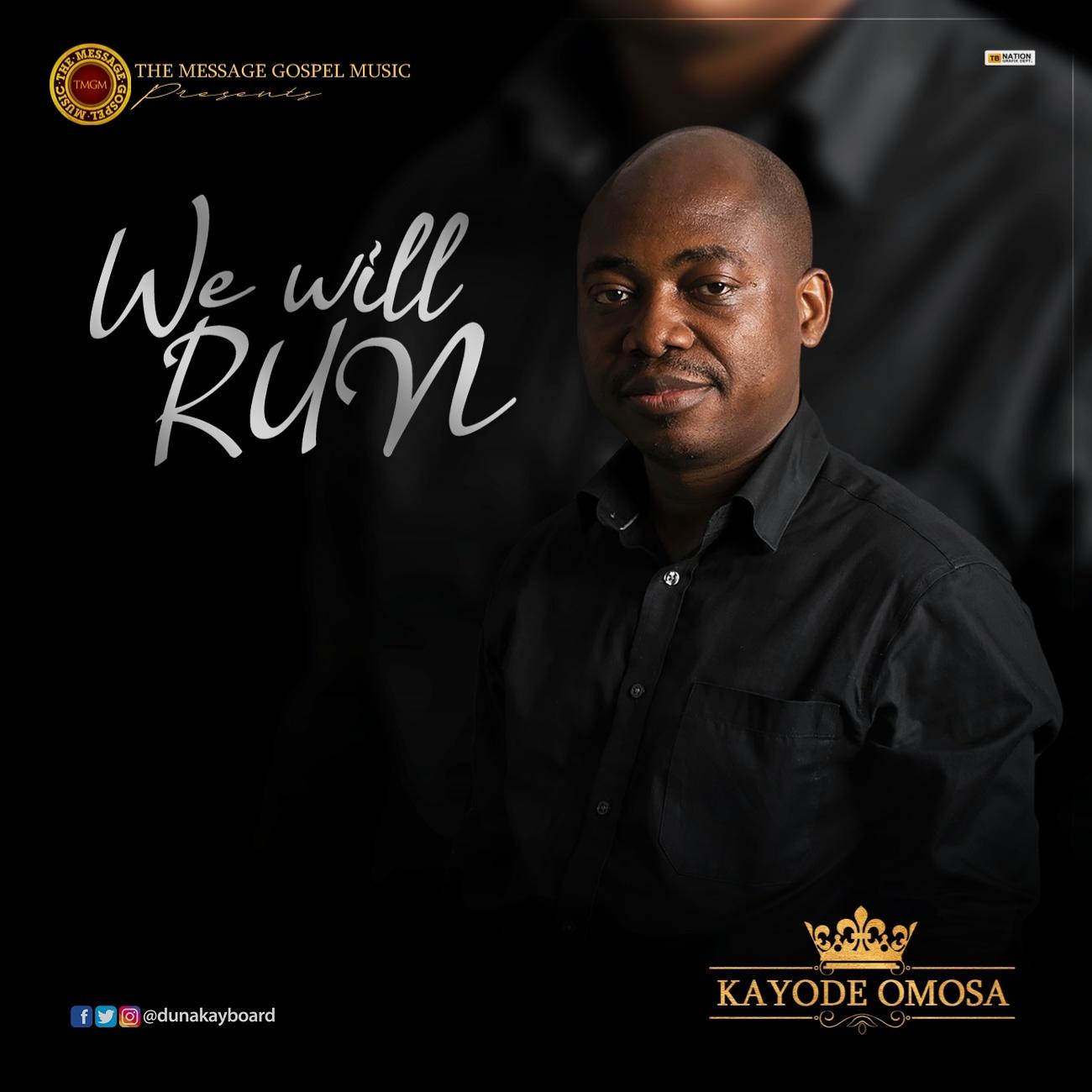 Kayode Omosa – We will Run