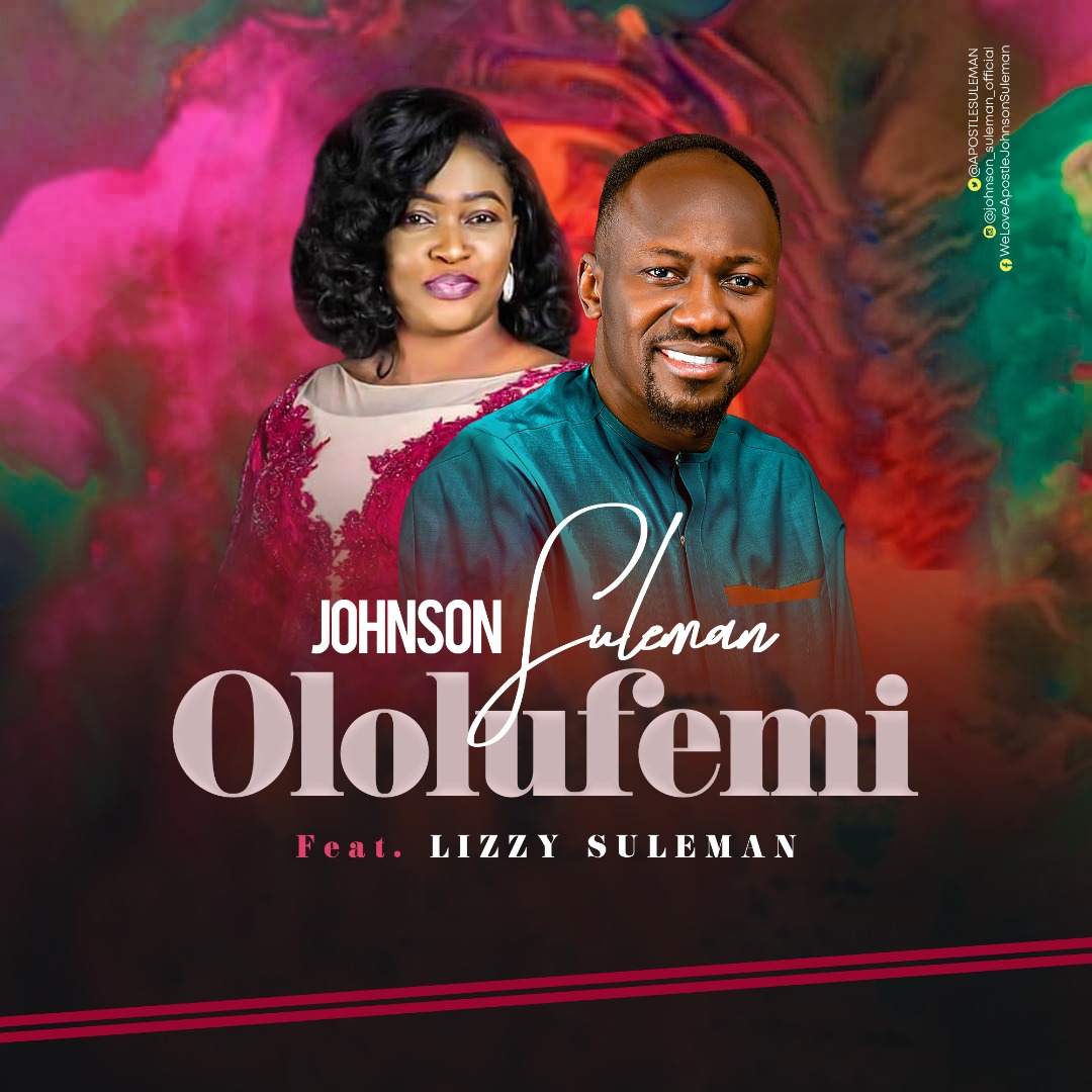 [Music + Video] Ololufemi - Johnson Suleman Ft. Lizzy Suleman