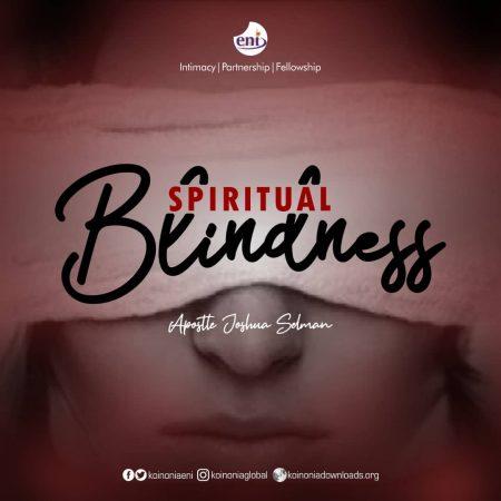 Apostle Joshua Selman - Spiritual Blindness