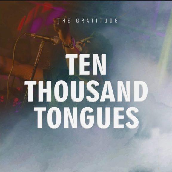The Gratitude COZA - Ten Thousand Tongues