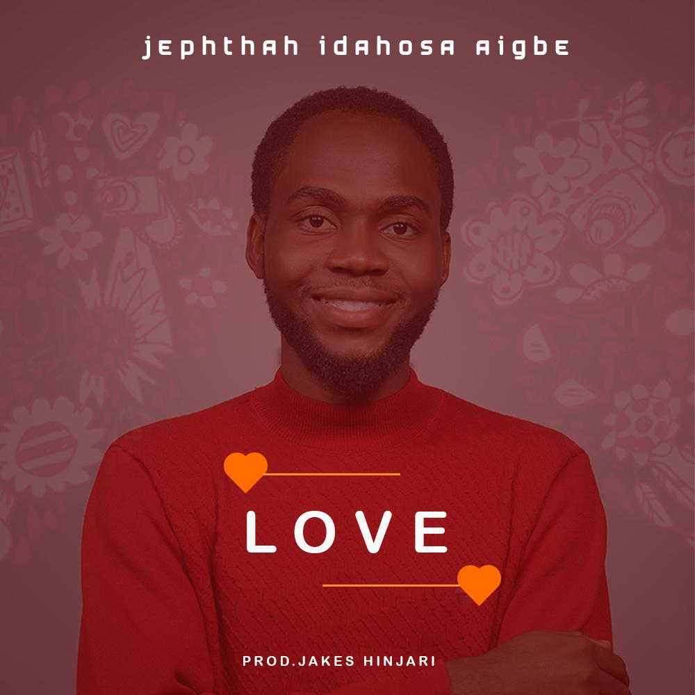 Jephthah Idahosa - Love