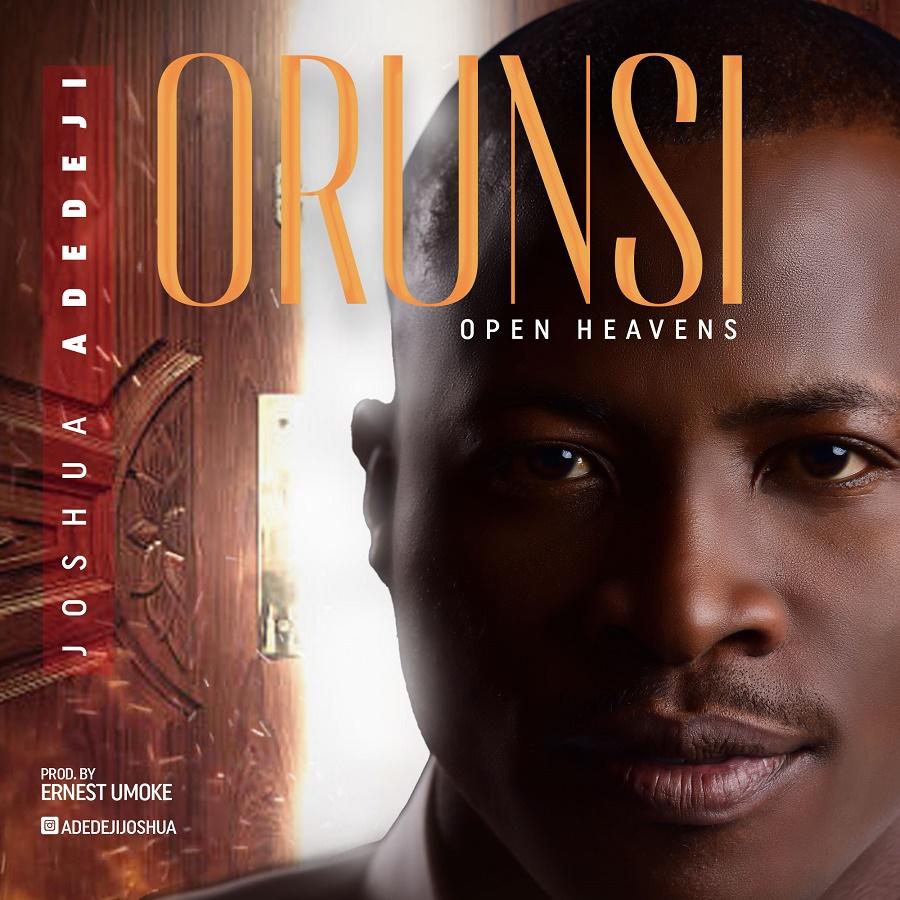 Joshua Adedeji - Orun Si (Open Heavens)