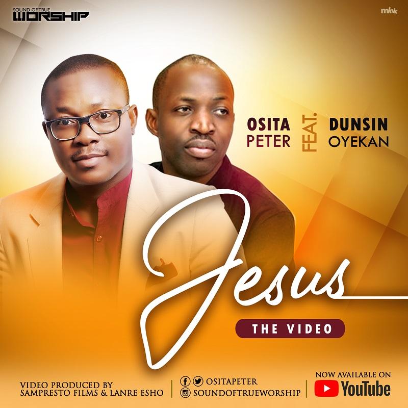 Osita Peter Ft. Dunsin Oyekan - Jesus