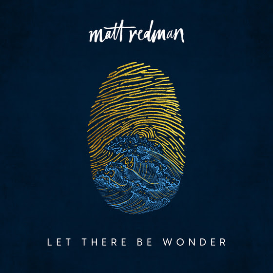 Matt Redman - Let There Be Wonder