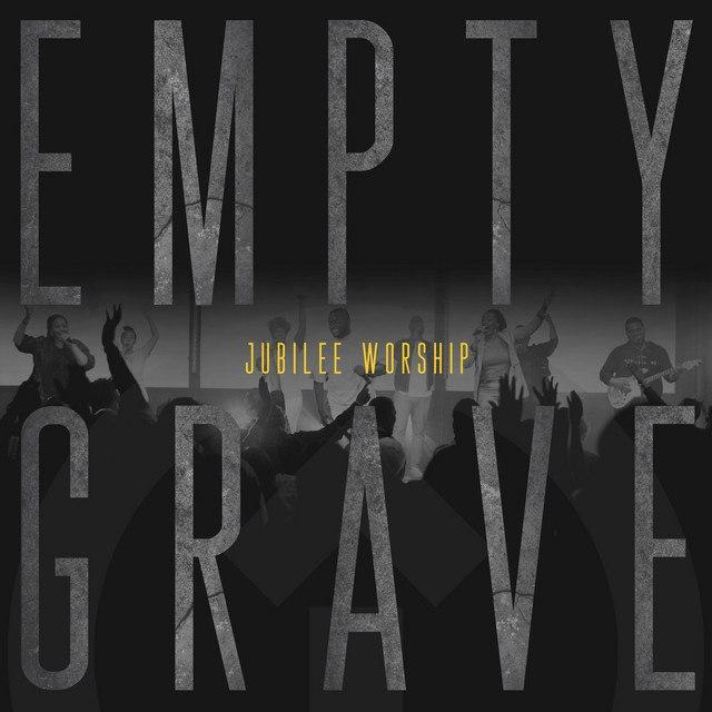 [Music + Lyrics] Jubilee Worship - Empty Grave (feat. Anthony Brown)