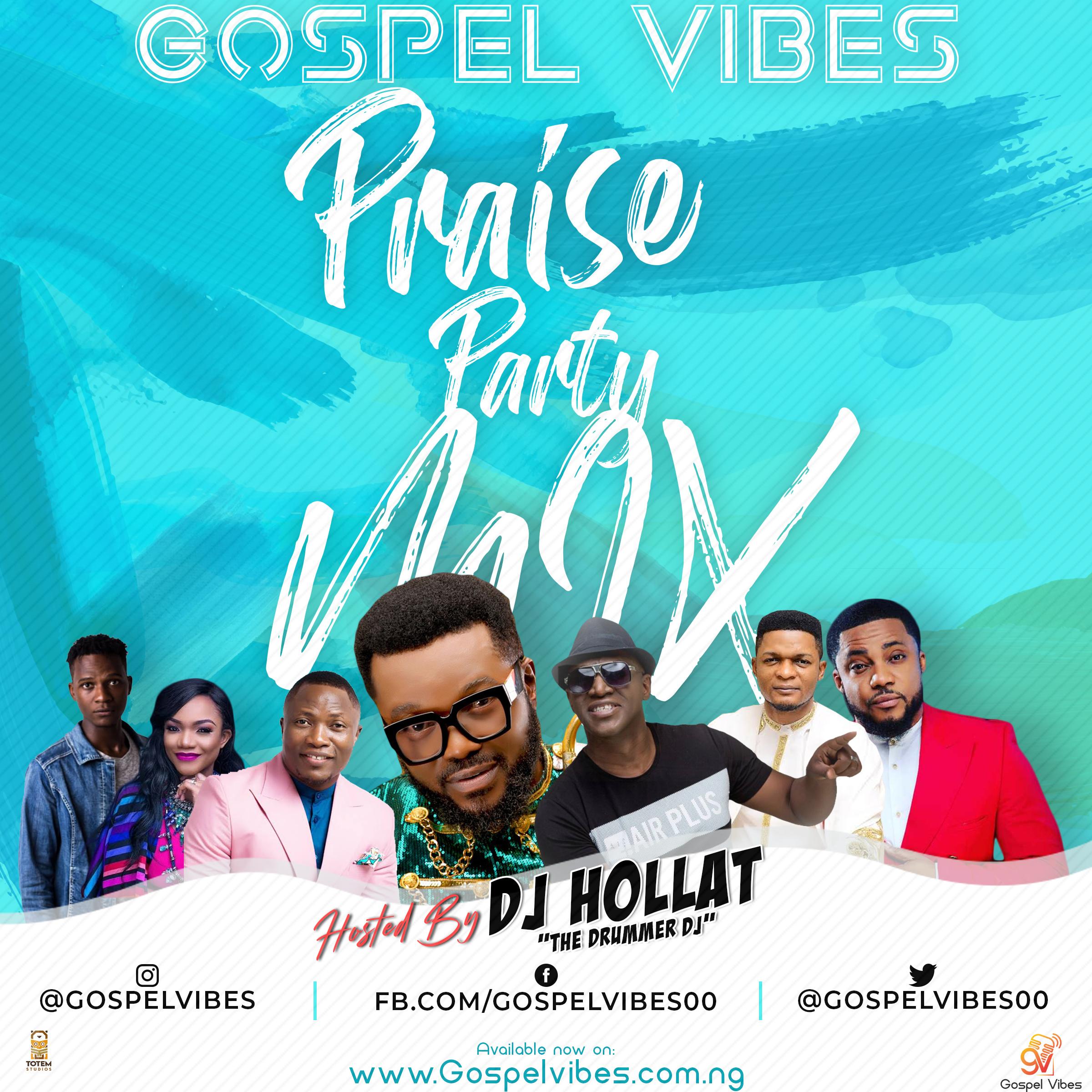 Gospel Vibes Praise Party Mixtape Ft. DJ Hollat