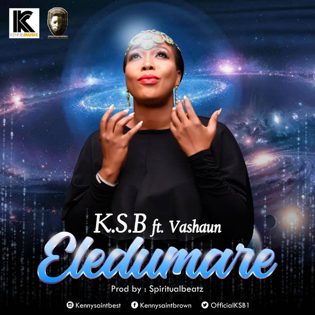 K.S.B Ft. Vashawn – Eledumare