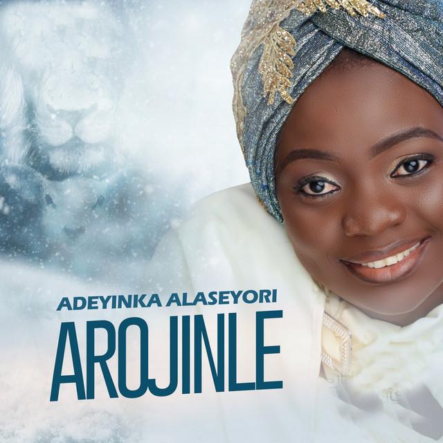 Album: Adeyinka Alaseyori - Arojinle