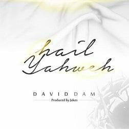David Dam - Hail Yahweh