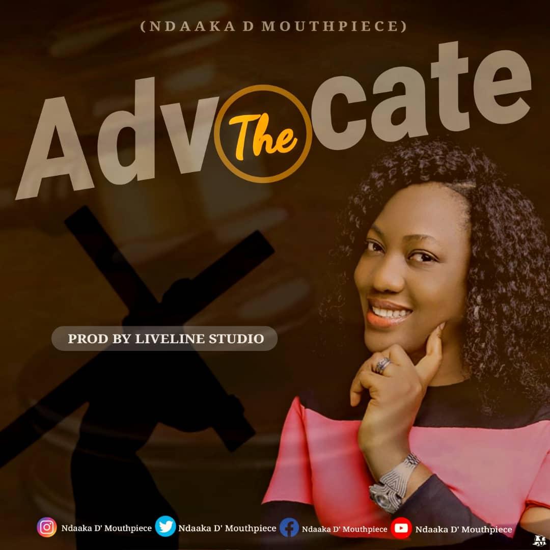 Ndaaka d'mouthpiece - The Advocate