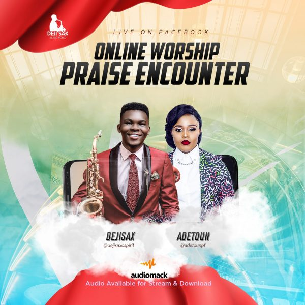 Deji Sax - Online Worship Praise Encounter (ft. Adetoun)