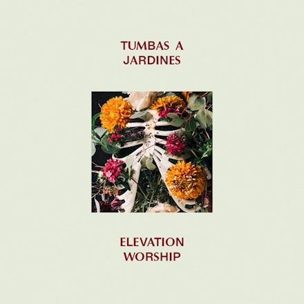 ALBUM: Elevation Worship - Tumbas a Jardines