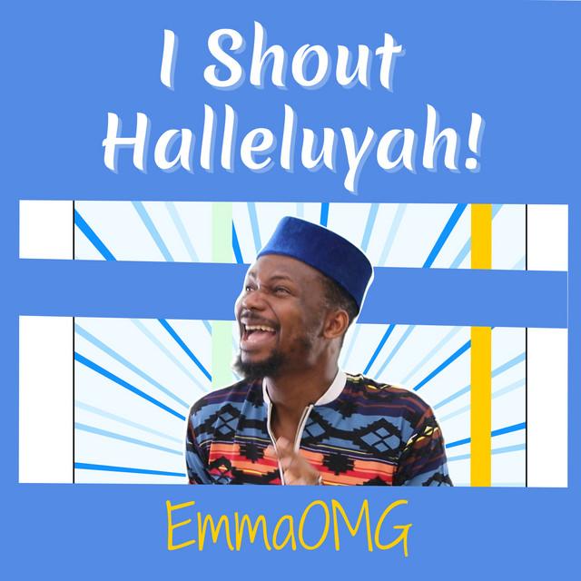 EmmaOMG - I Shout Hallelujah