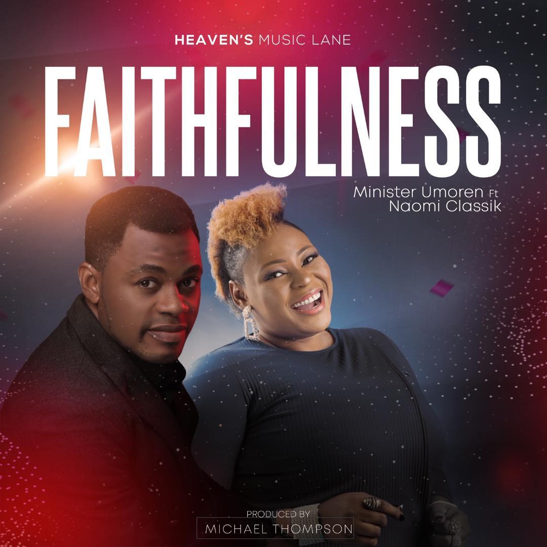 Minister Umoren Ft. Naomi Classik - Faithfulness
