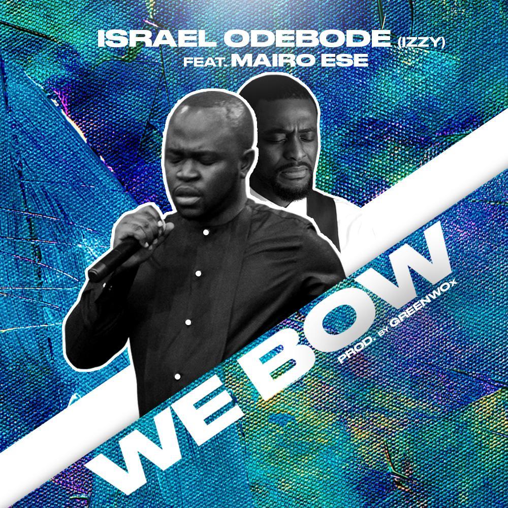 Israel Odebode Ft. Mairo Ese - We Bow