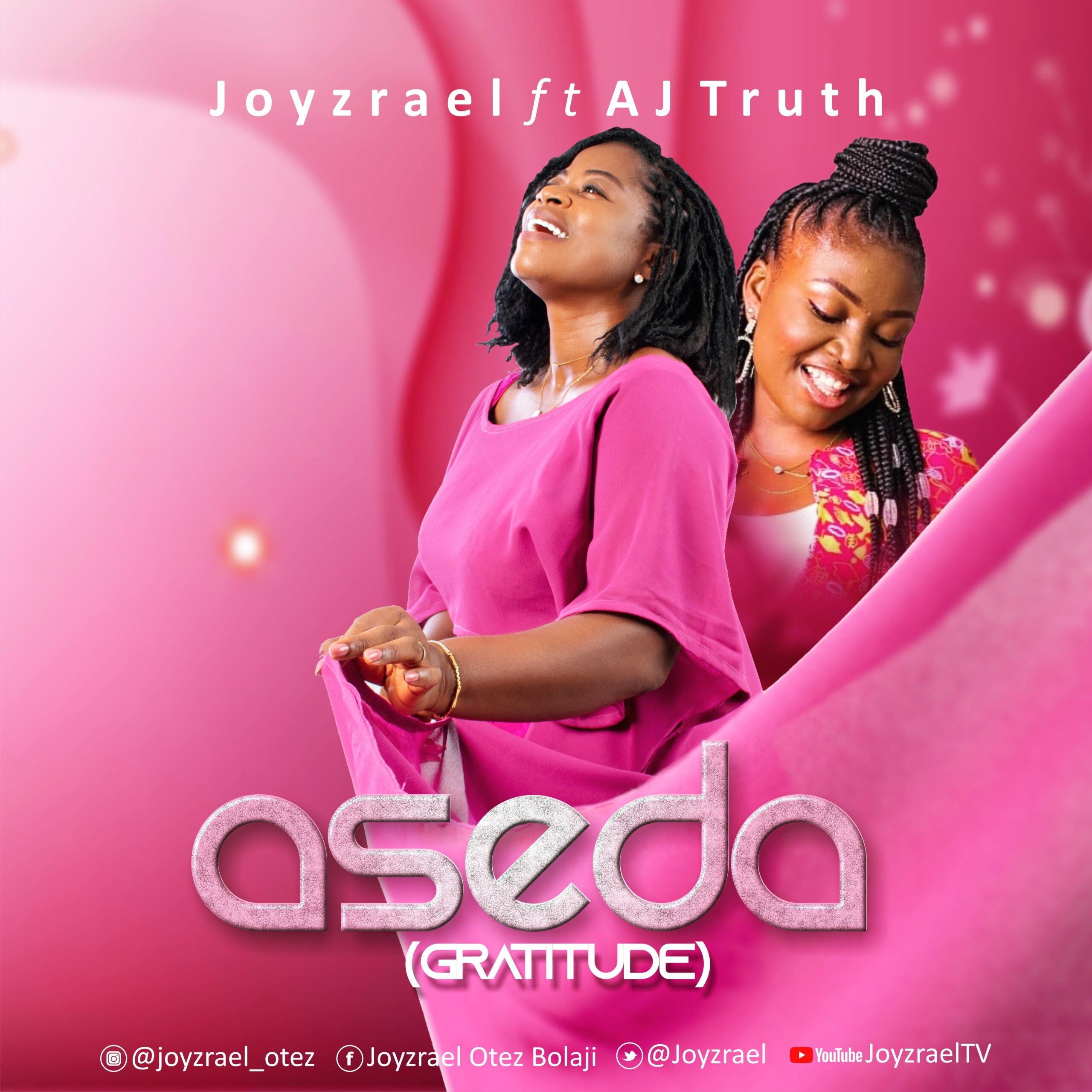 Joyzrael ft AJ Truth aseda