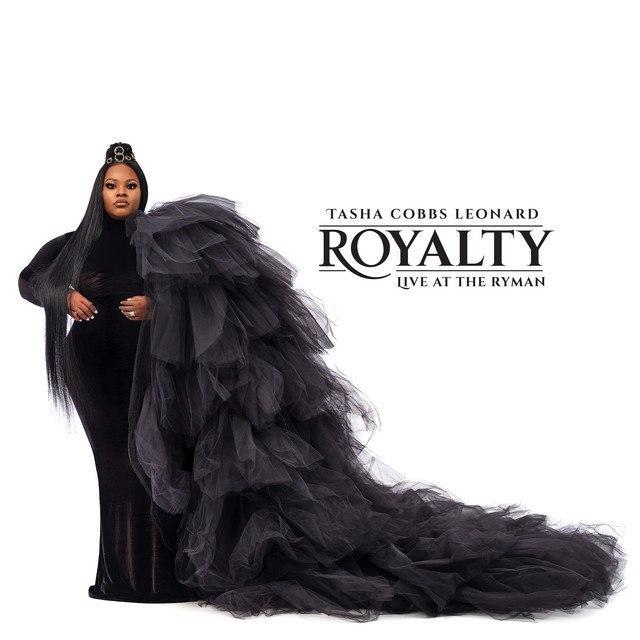 Royalty; Live at ryman Tasha Cobbs