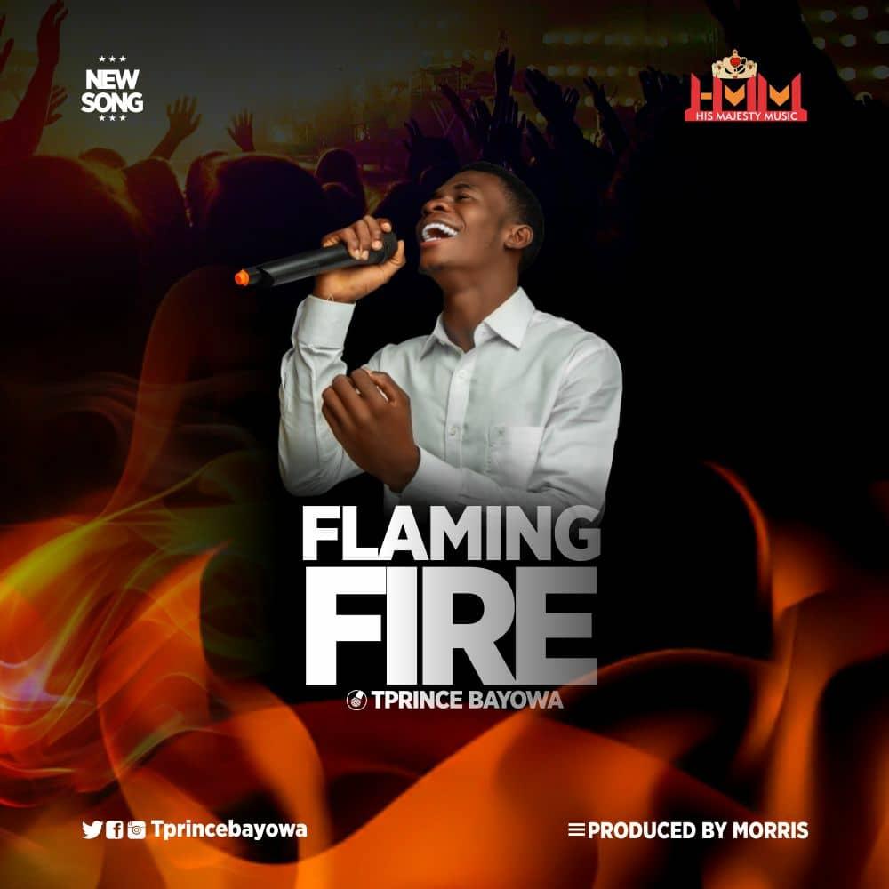 Tprince Bayowa - Flaming Fire