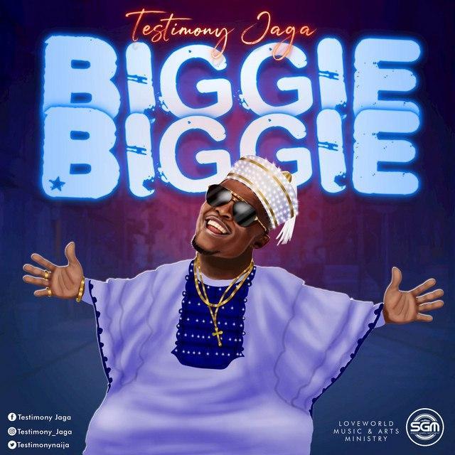 Testimony Jaga - Biggie Biggie
