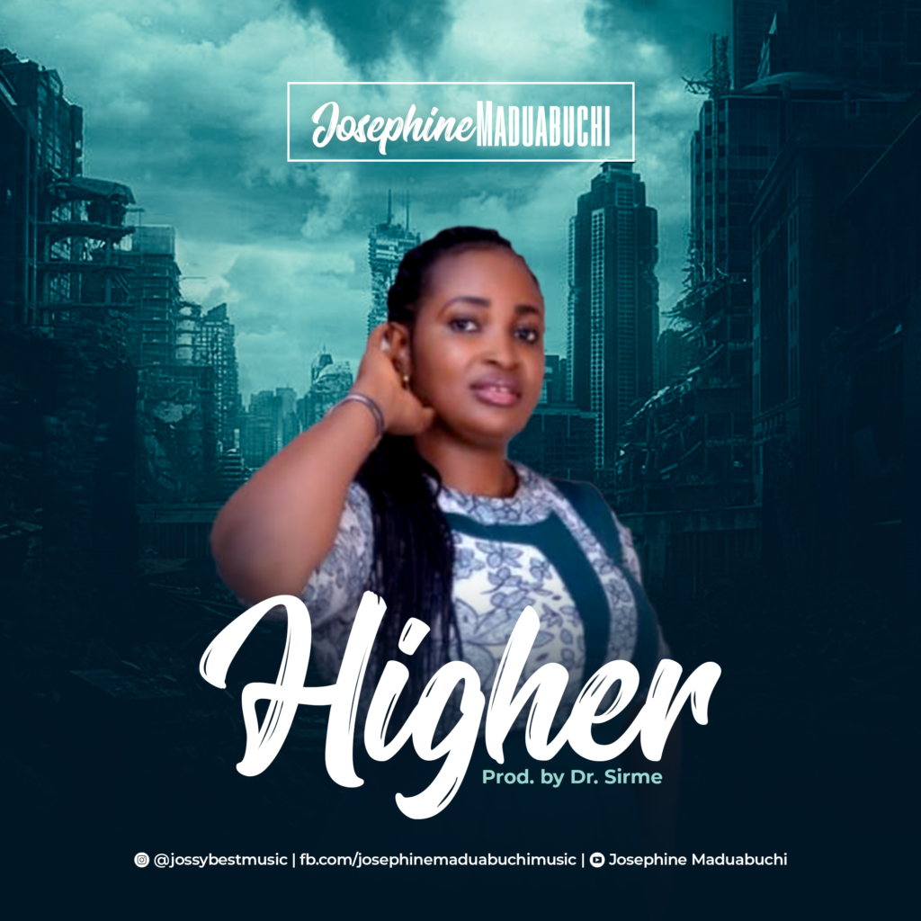 Josephine Maduabuchi - Higher