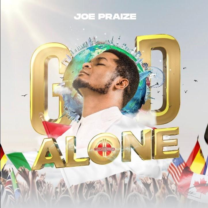 Joe Praize - God Alone