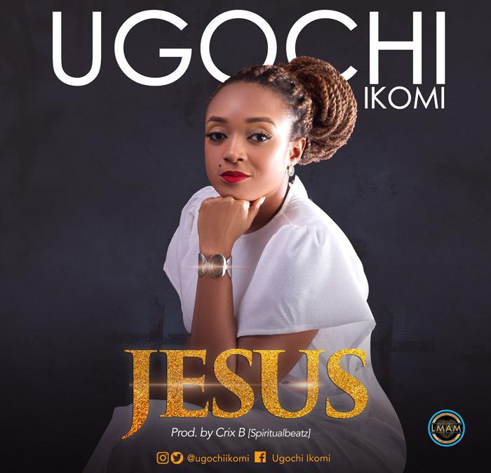 Ugochi Ikomi – Jesus