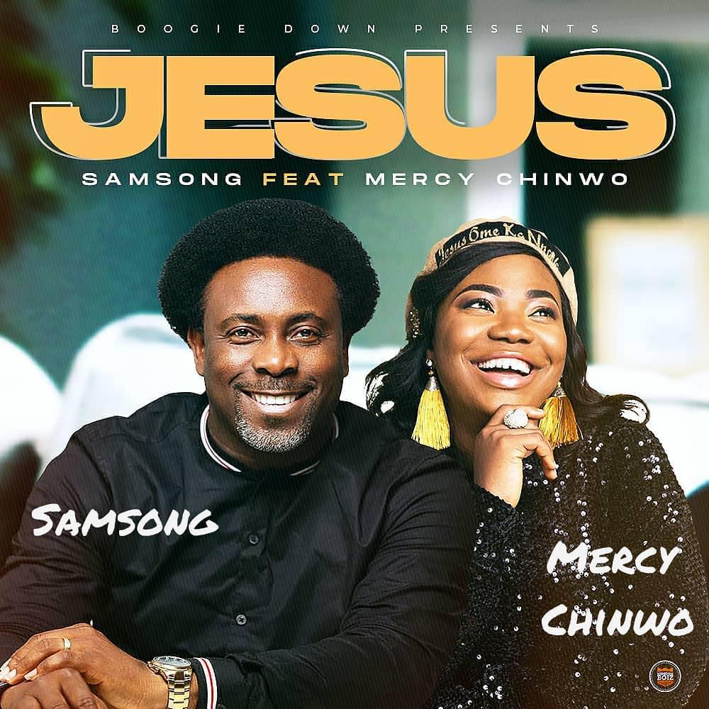Samsong Ft. Mercy Chinwo - Jesus