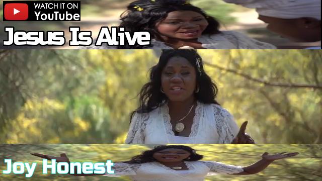 Joy Honest - Jesus is Alive