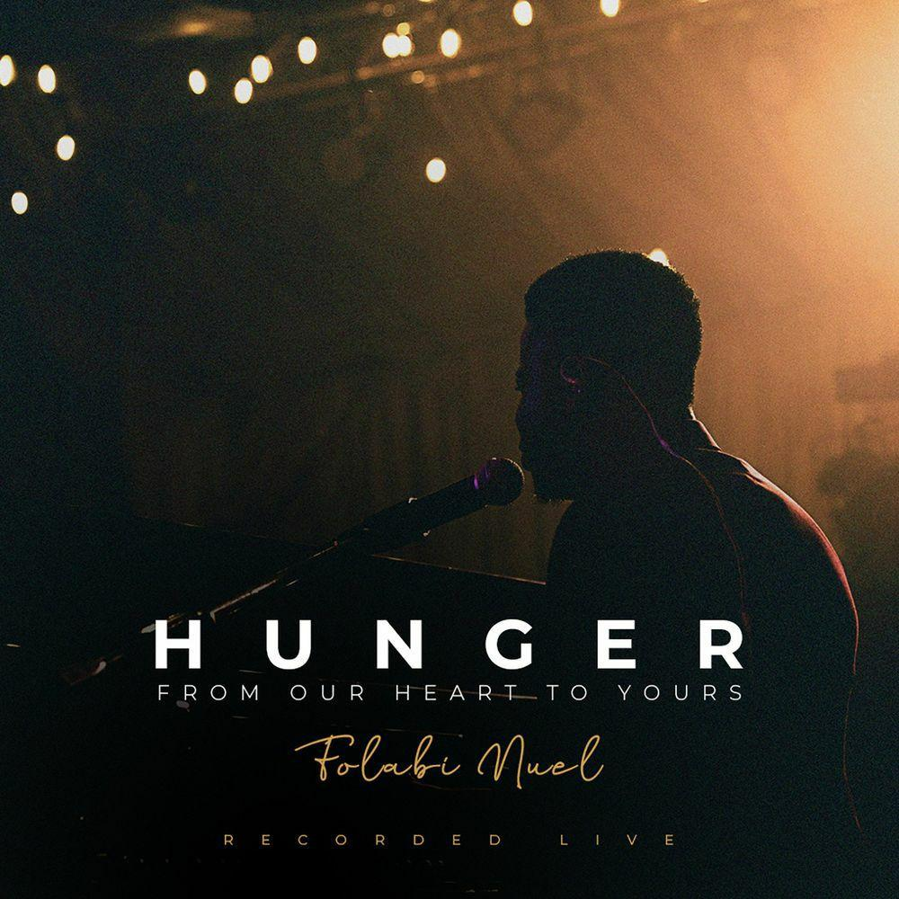 Folabi Nuel - Hunger (Live): From Our Hearts to Yours