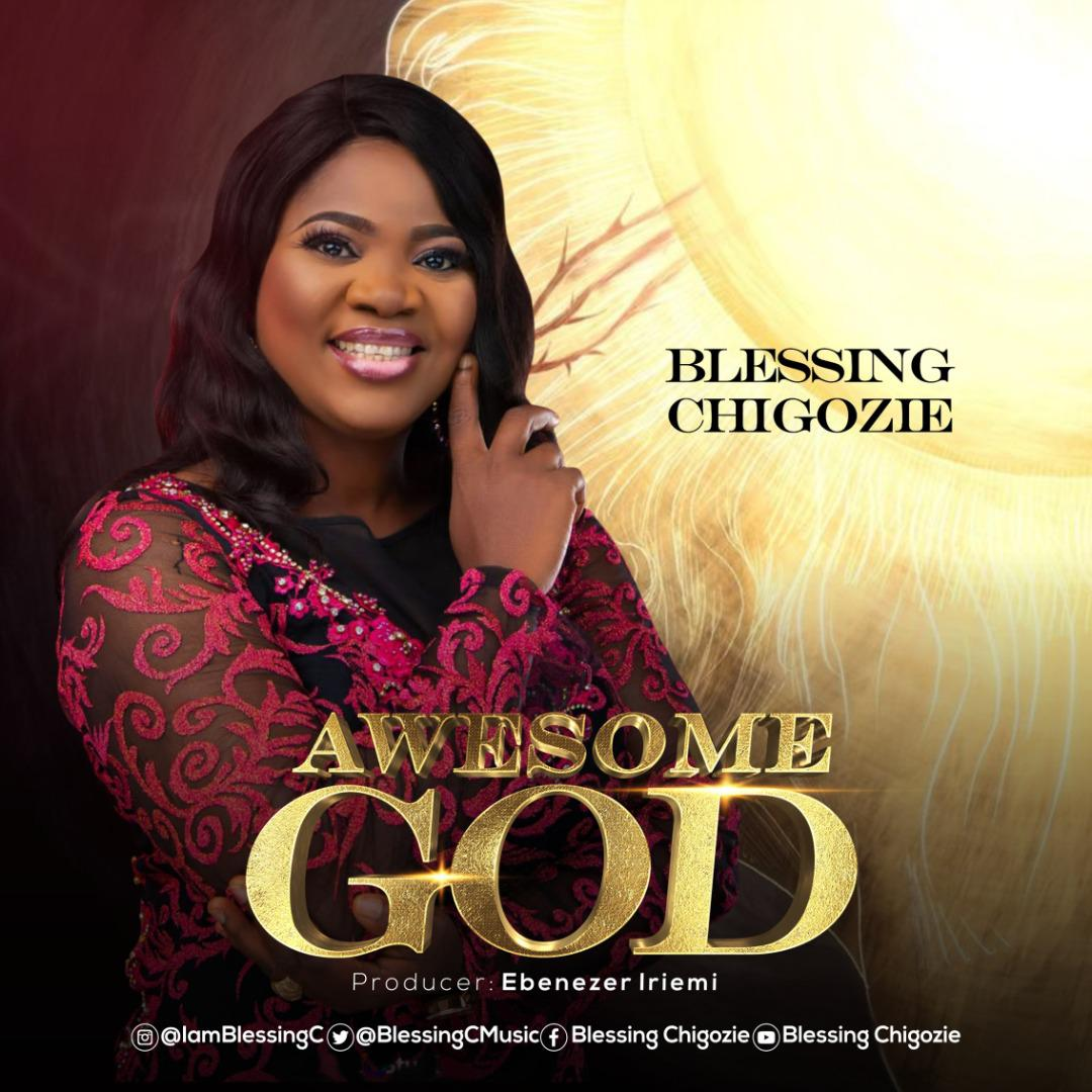 """Blessing Chigozie - Awesome God"""""""