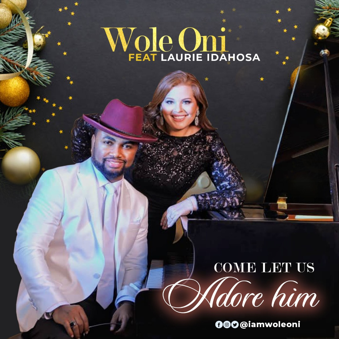 Amb. Wole Oni - ''Come Let Us Adore Him'' Feat. Laurie Idahosa
