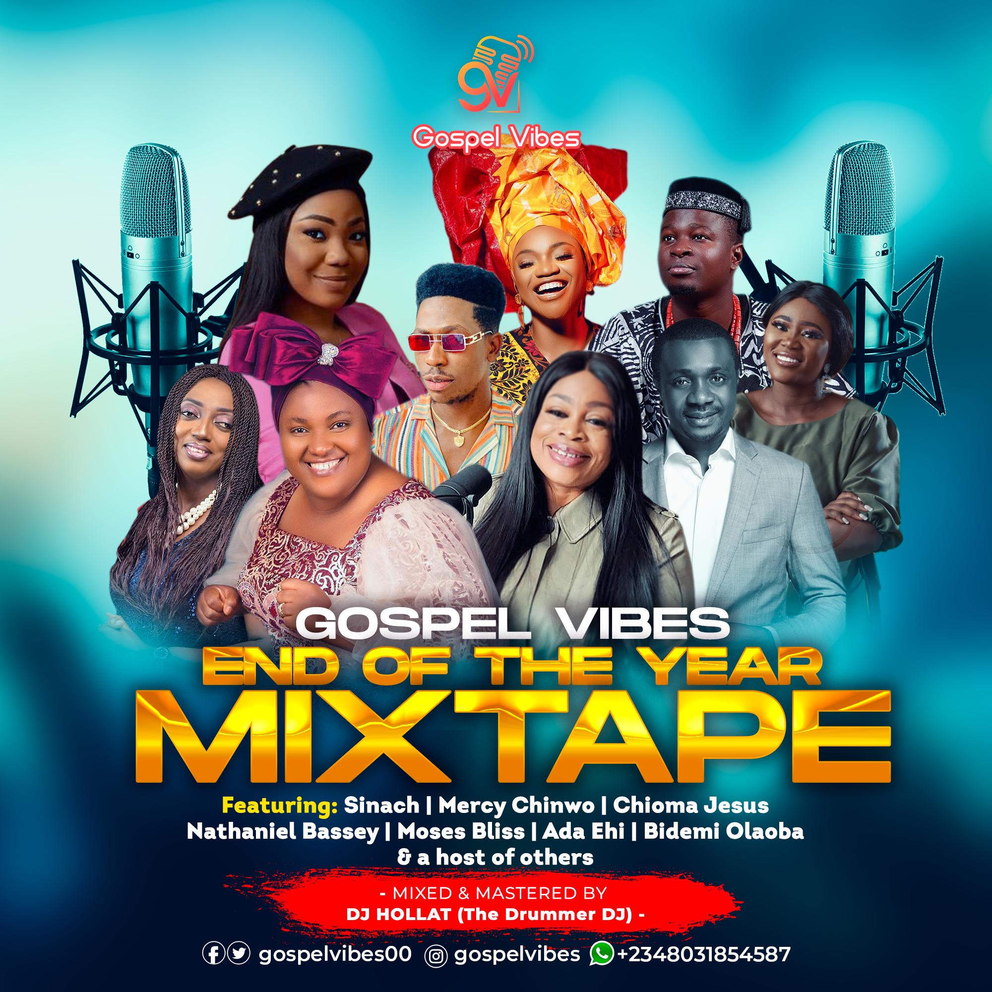 [Mixtape] Gospel Vibes Ft. DJ Hollat - Gospel Vibes End Of The Year Mixtape