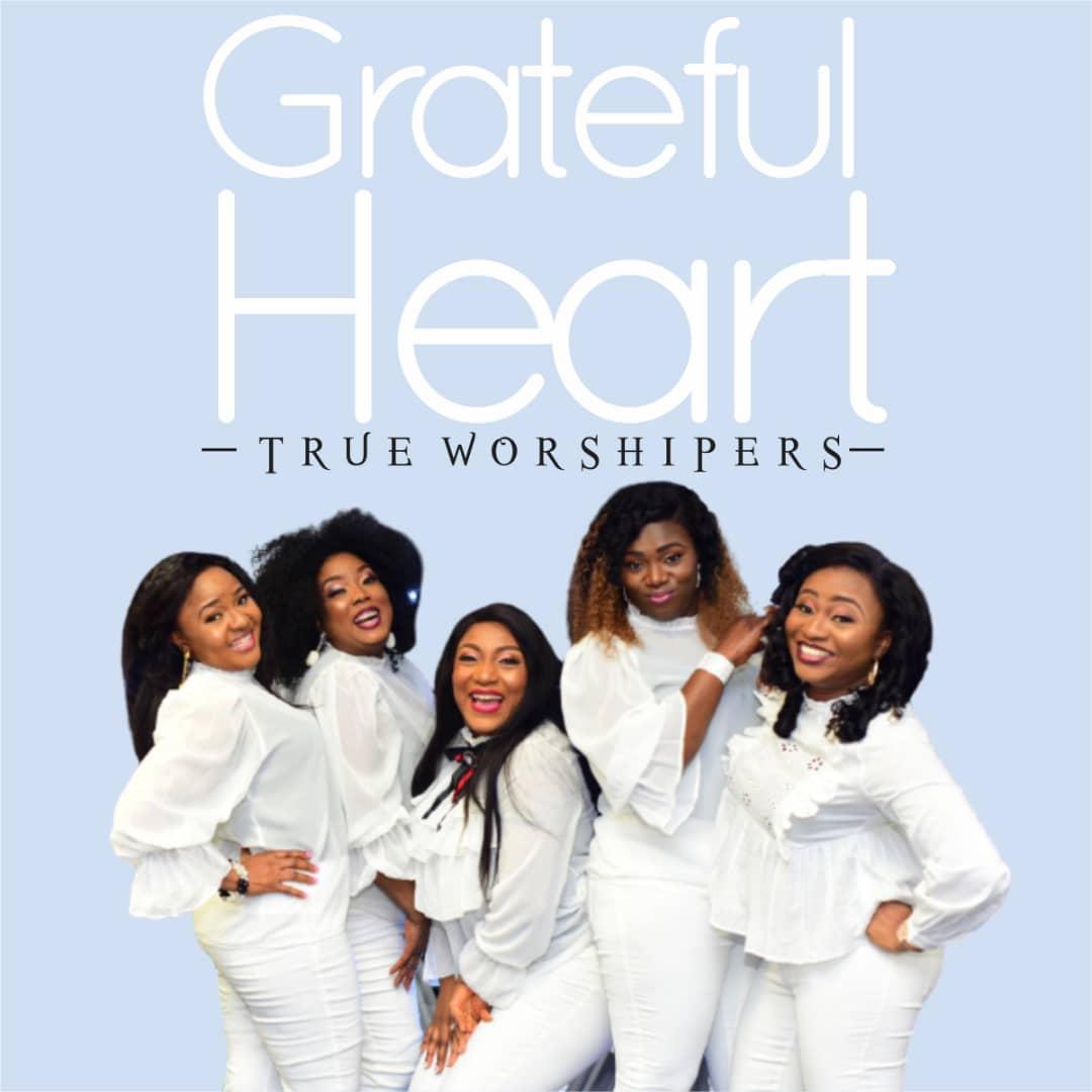 True Worshipers - Grateful Heart