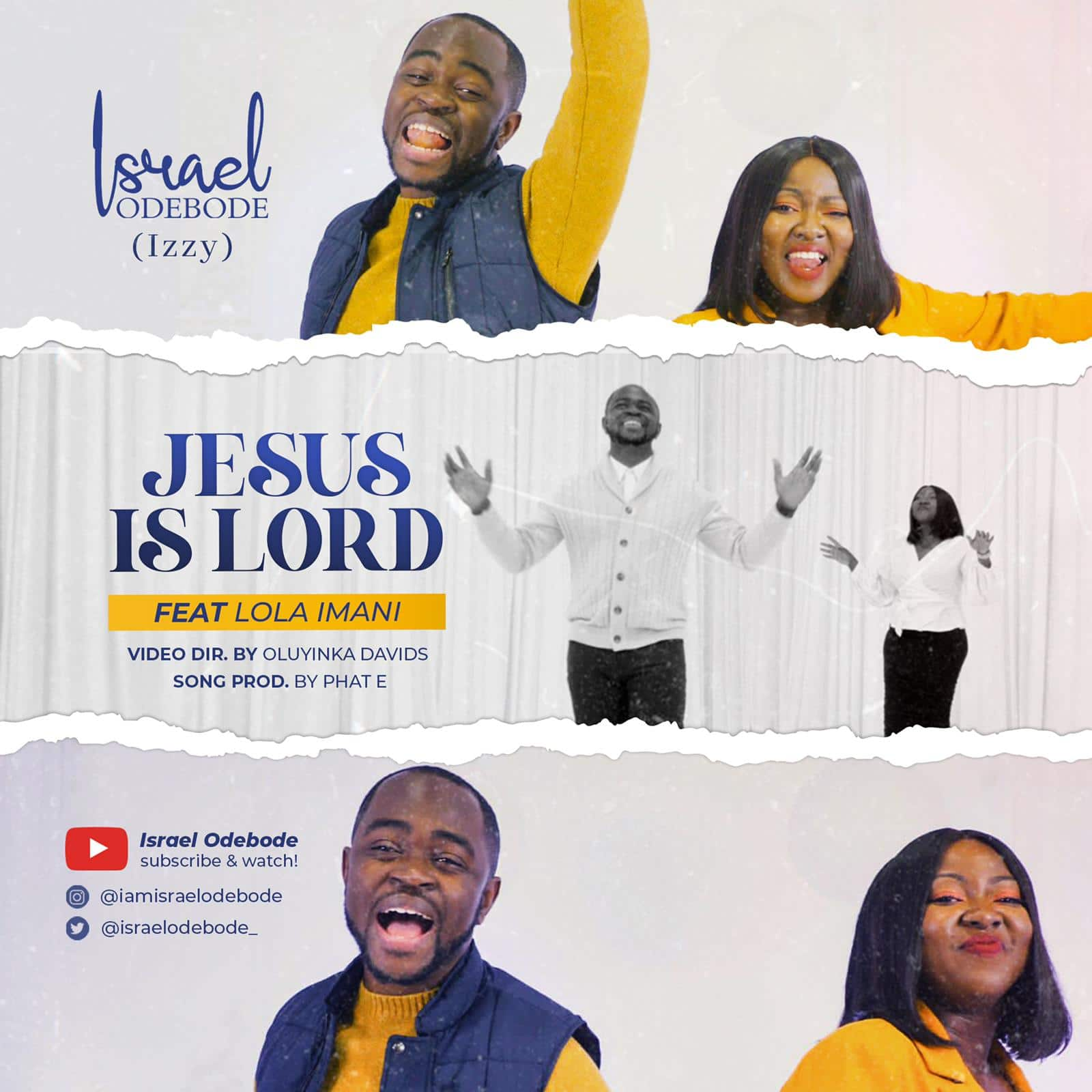 Israel Odebode (Izzy) - Jesus is Lord Ft. Lola Imani