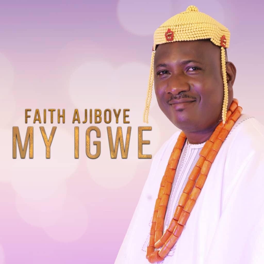 Dr. Faith Ajiboye - My Igwe
