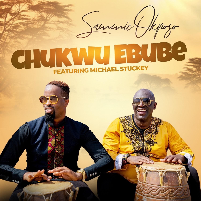 Sammie Okposo Ft. Michael Stuckey - Chukwu Ebube (God Of Glory)