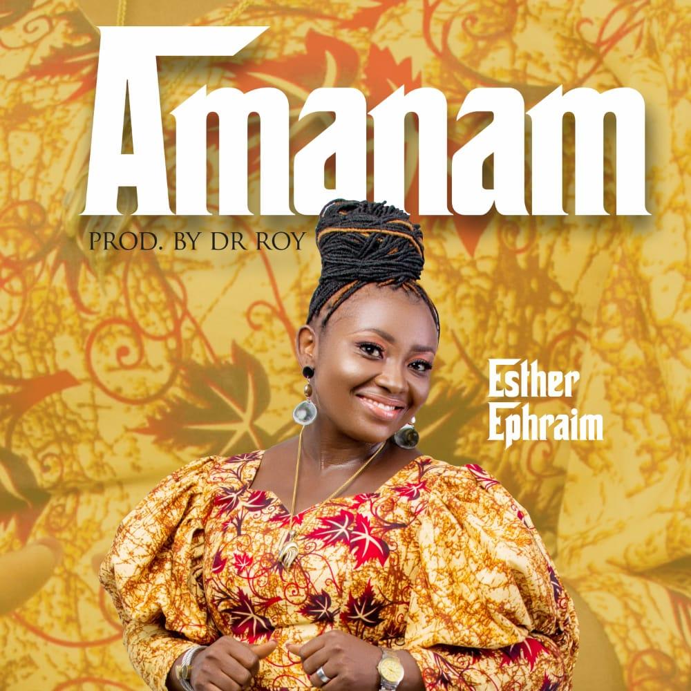 Esther Ephraim - Amanam