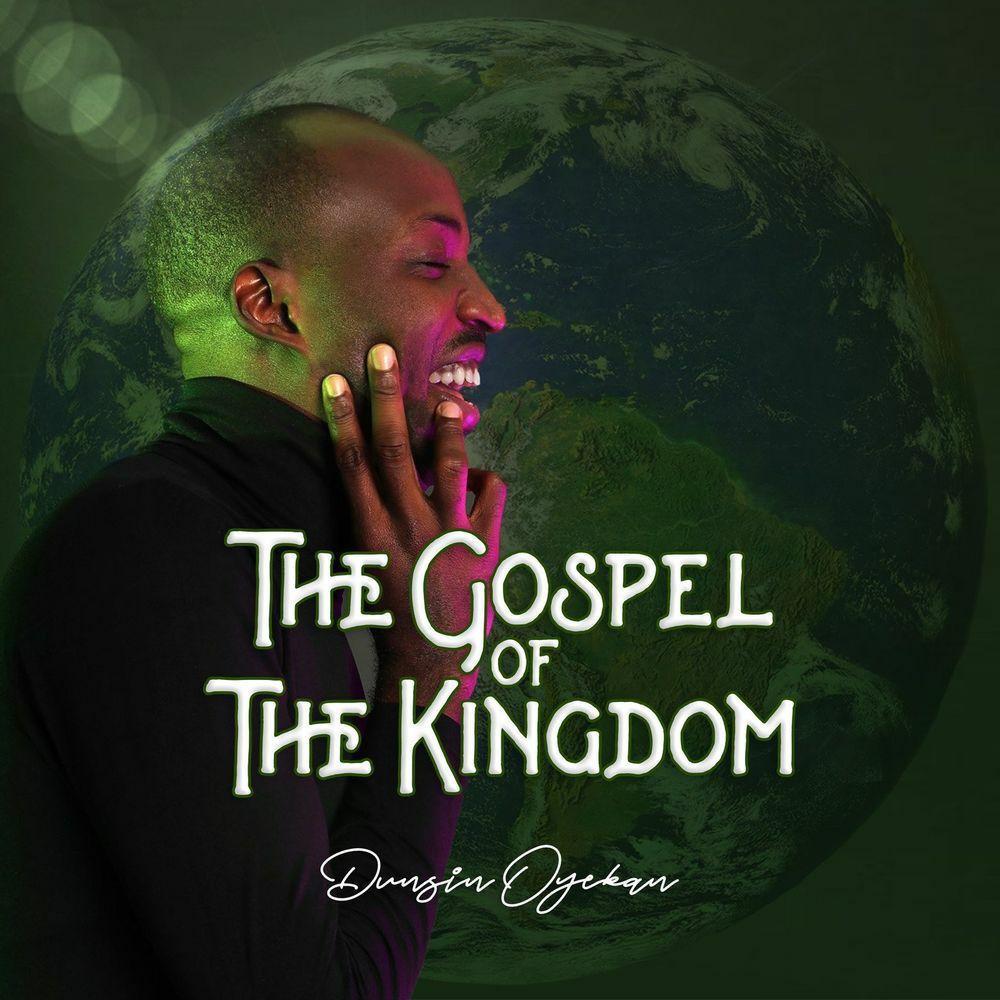 Dunsin Oyekan - The Gospel Of The Kingdom