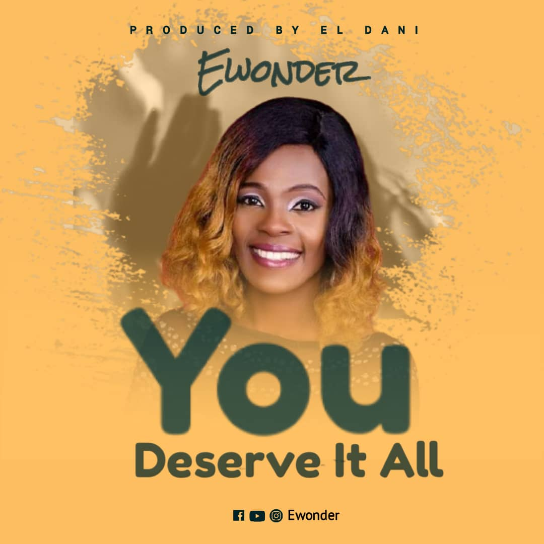 Ewonder - You Deserve It All
