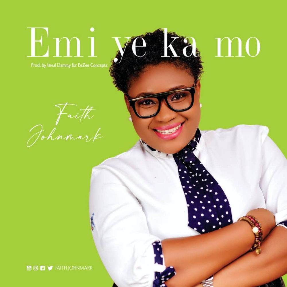 [Music] Faith Johnmark - Emi Ye Ka Mo