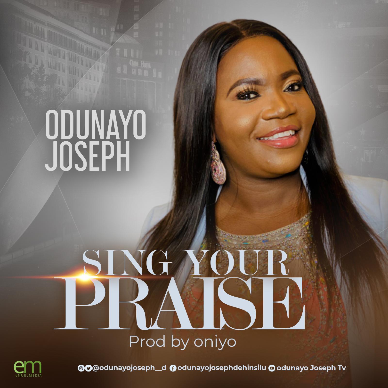 Odunayo Joseph - Sing your Praise