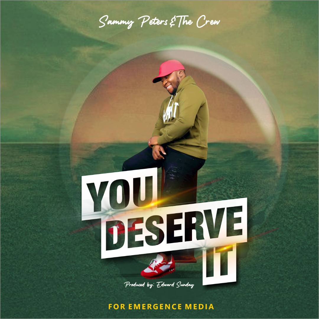 Sammy Peters & The Crew - You Deserve It