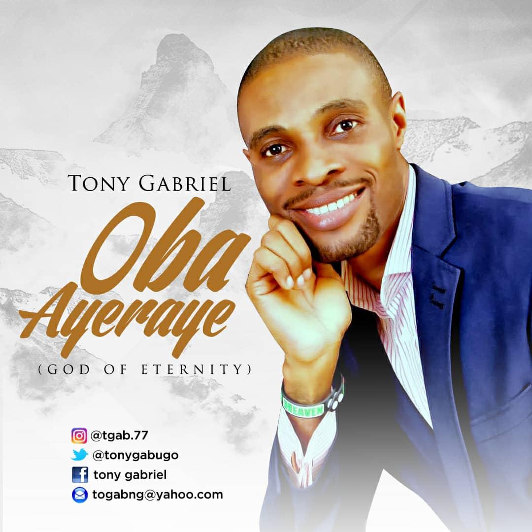 [Music] Tony Gabriel - Oba Ayeraye (God Of Eternity)